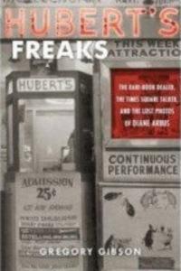Huberts-freaks-gibson-langmuir-arbus_2